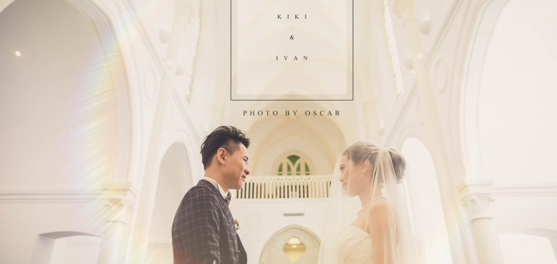 在伯大尼教堂拍下最美麗的一刻 KIKI & IVAN BY OSCAR